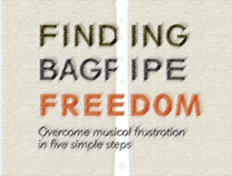 'Finding Bagpipe Freedom' by Andrew Douglas aims to help stuck pipers