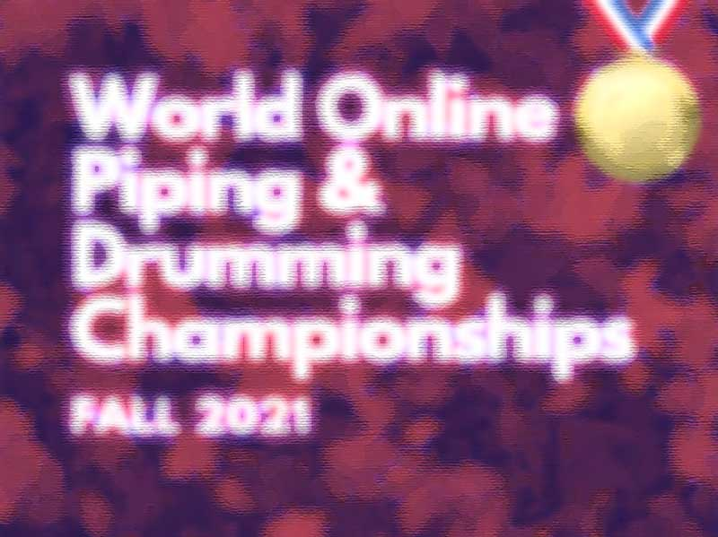 Fall 2021 World Online Piping & Drumming Championships intros duets, scholarship